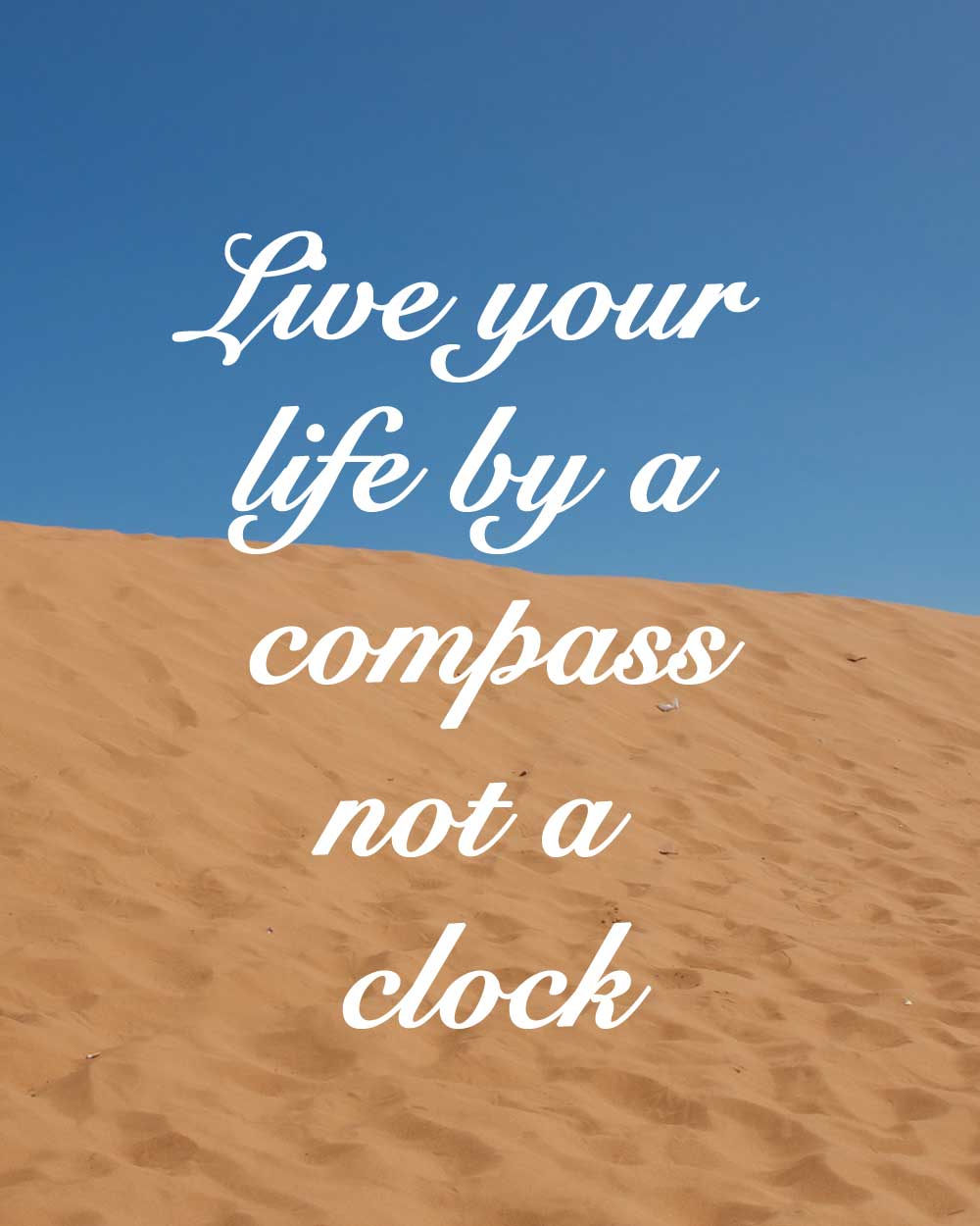 Quotes To Live Your Life By Liveyourlifebyacompassnotaclock  Around The World